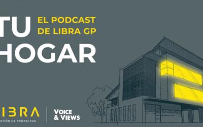 """""""TU HOGAR"""" el podcast inmobiliario de Libra Gestión de Proyectos"""